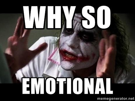 why so emotional